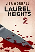 Laurel Heights 2 by Lisa Worrall