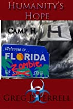 Humanity's Hope: Camp H (Volume 1) by Greg…