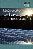 Understanding the Laws of Thermodynamics…