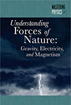 Understanding Forces of Nature: Gravity,…