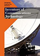 Inventors of Communications Technology…