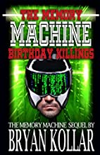 Birthday Killings: The Memory Machine…