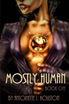 Mostly Human: Book One (Volume 1) by…