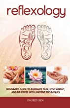Reflexology: Beginners Guide to Eliminate…