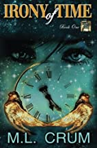 Irony of Time by M. L. Crum