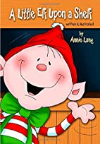 A Little Elf Upon a Shelf by Annie Lang