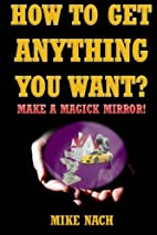 How to Get Anything You Want?: Make a Magick…