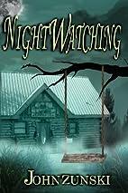 Nightwatching by John Zunski