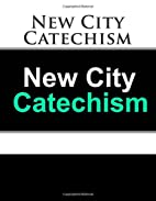 New City Catechism by Timothy Keller