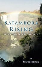 Katambora Rising: The Second Safari…