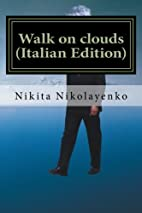 Walk on clouds (Russian Edition) by Nikita…