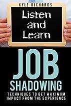 Job Shadowing: Techniques to Get Maximum…