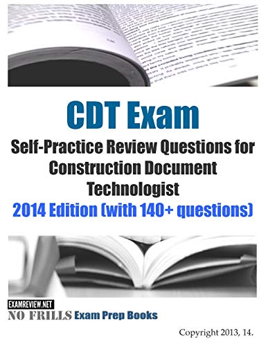 cdt-exam-self-practice-review-questions-for-construction-document-technologist-2014-edition-with-140-questions