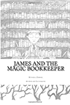 James and the Magic Bookkeeper (James at the…