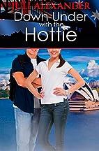 Down Under with the Hottie by Juli Alexander