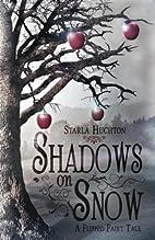 Shadows on Snow: A Flipped Fairy Tale…