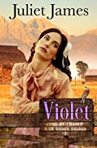 Violet - Book 3 Come By Chance Mail Order…