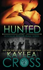 Hunted (Hostage Rescue Team #3) by Kaylea…