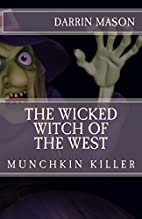The Wicked Witch of the West: Munchkin…