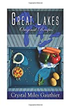 Great Lakes Original Recipes by Crystal…