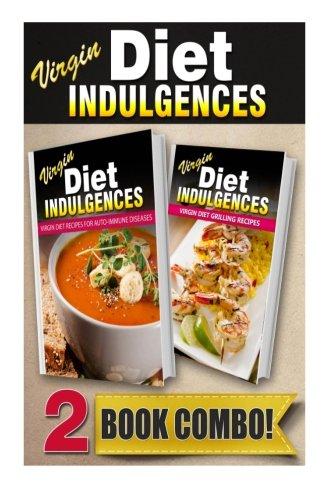 virgin-diet-recipes-for-auto-immune-diseases-and-virgin-diet-grilling-recipes-2-book-combo-virgin-diet-indulgences