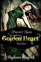Golden Heart (Heaven's Chosen) (Volume 1) by…