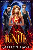 Ignite (Midnight Fire Series) by Kaitlyn…