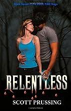 Relentless (Blue Fire Saga Book 7) by Scott…