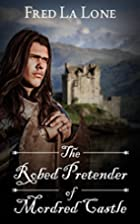 The Robed Pretender of Mordred Castle by…