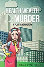 Health, Wealth, and Murder - (Book 4 - The…