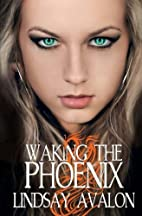Waking the Phoenix (Mythrian Realm #2) by…