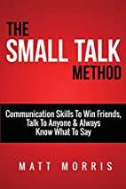 Small Talk Method: Communication Skills To…