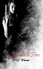 Aphrodite's Fire by S.J. Warner