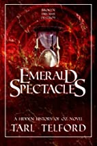 Emerald Spectacles: The Hidden History of…