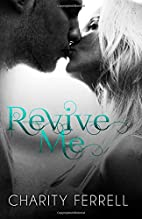Revive Me by Charity Ferrell