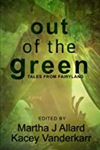 Out of the Green: Tales from Fairyland by…