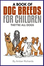 A Book of Dog Breeds For Children: They're…
