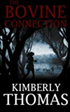 The Bovine Connection by Kimberly. Thomas