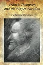 Francis Thompson & the Ripper Paradox by…