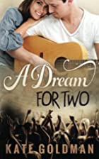 A Dream for Two by Kate Goldman