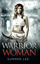 Warrior Woman by Summer Lee