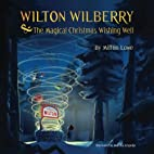 Wilton Wilberry and The Magical Christmas…