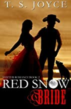 Red Snow Bride by T. S. Joyce