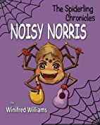 Spiderling Chronicles, Noisy Norris (The…