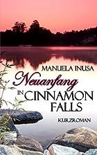 Neuanfang in Cinnamon Falls by Manuela Inusa