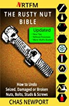 The Rusty Nut Bible: How to safely and…