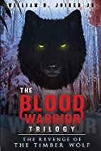 The Blood Warrior Trilogy: The Revenge of…