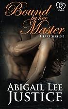 Bound By Her Master (Heart Series) (Volume…