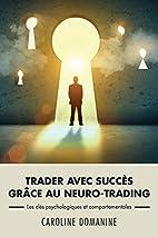 Trader avec succes grace au neuro-trading:…