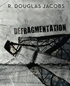 deFragmentation: A Soliloquy In Free Verse…